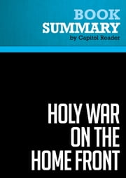 Summary of Holy War on the Home Front: The Secret Islamic Terror Network in the United States - Harvey Kushner (with Bart Davis) ebook by Capitol Reader