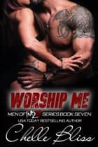 ebook Worship Me de Chelle Bliss