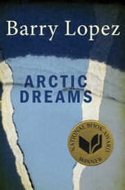 Arctic Dreams ebook by Barry Lopez