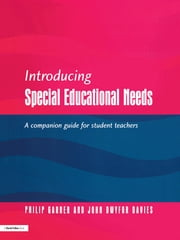 Introducing Special Educational Needs - A Guide for Students ebook by Philip Gardner,John Dwyfor Davies
