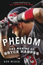 The Last Natural - Bryce Harper's Big Gamble in Sin City and the Greatest Amateur Season Ever ebook by Rob Miech