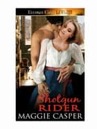 Shotgun Rider ebook by Maggie Casper