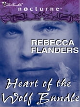 Rebecca Flanders' Heart of the Wolf Bundle - Secret of the Wolf\Wolf in Waiting\Shadow of the Wolf ebook by Rebecca Flanders