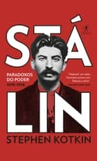 Stálin - Paradoxos do poder 1878-1928 eBook by Stephen Kotkin, Pedro Maia Soares