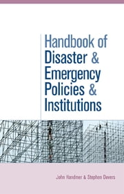 The Handbook of Disaster and Emergency Policies and Institutions ebook by Stephen Dovers,John Handmer