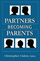 Partners Becoming Parents ebook by of Marital Studies, Tavistock Institute