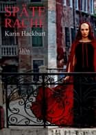 Späte Rache ebook by Karin Hackbart