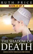The Shadow of Death -- Book 2 ebook by Ruth Price