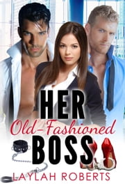 Her Old-Fashioned Boss - Old-Fashioned, #4 電子書 by Laylah Roberts