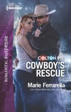 Colton 911: Cowboy's Rescue ebook by Marie Ferrarella