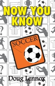 Now You Know Soccer ebook by Doug Lennox