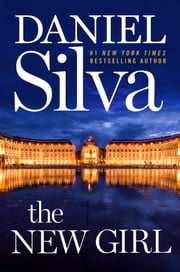 The New Girl - A Novel ebook by Daniel Silva
