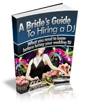 A Bride's Guide To Hiring a DJ ebook by Anonymous