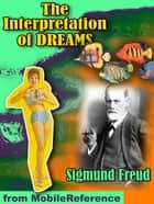 The Interpretation Of Dreams (3rd Edition) (Mobi Classics) ebook by Sigmund Freud, A. A. Brill (Translated)