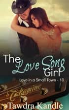 The Love Song Girl ebook by Tawdra Kandle