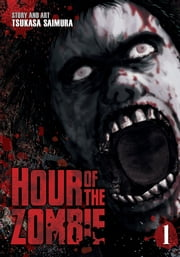 Hour of the Zombie Vol. 1 ebook by Tsukasa Saimura