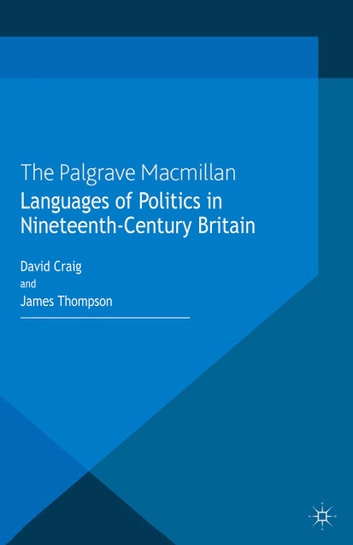 Languages of Politics in Nineteenth-Century Britain 電子書 by
