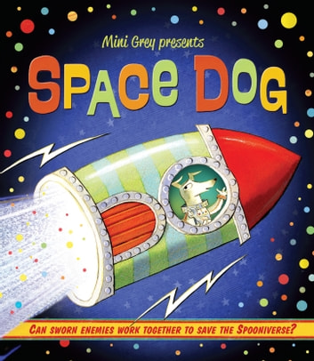 Space Dog ebook by Mini Grey