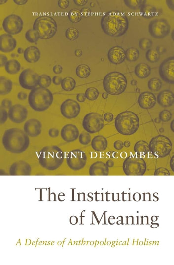 The Institutions of Meaning eBook by Vincent Descombes