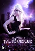 La geste des Exilés, 1 - Pacte Obscur ebook by Bettina Nordet