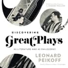 Discovering Great Plays - As Literature and as Philosophy audiobook by