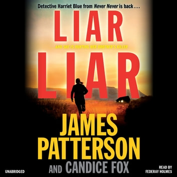 Liar Liar audiobook by James Patterson,Candice Fox