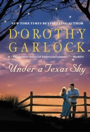 Under a Texas Sky ebook by Dorothy Garlock