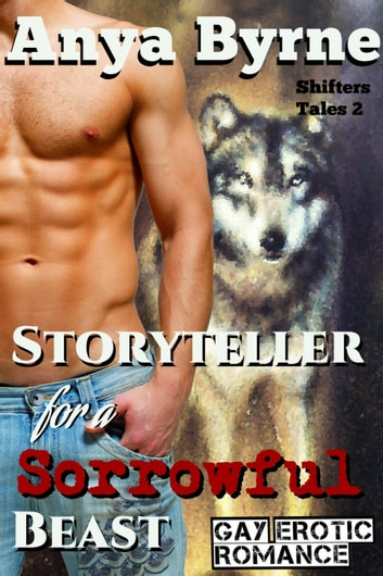 Storyteller for a Sorrowful Beast ebook by Anya Byrne
