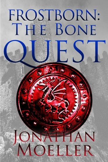 Frostborn: The Bone Quest ebook by Jonathan Moeller