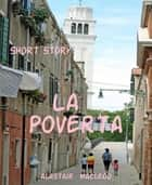 La Poverta ebook by alastair macleod
