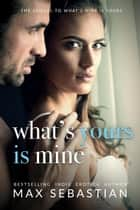 What's Yours Is Mine ebook by