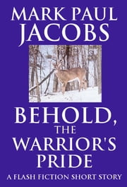 Behold, the Warrior's Pride ebook by Mark Jacobs