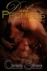 Dark Promises: A Novella ebook by Christie Silvers