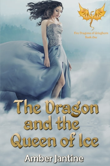 The Dragon and the Queen of Ice ebook by Amber Jantine
