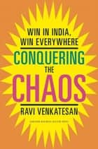 Conquering the Chaos ebook by Ravi Venkatesan