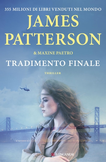 Tradimento finale - Un'indagine delle donne del Club Omicidi eBook by James Patterson,Maxine Paetro