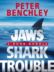 Jaws 2-Book Bundle: Jaws and Shark Trouble ebook by Peter Benchley