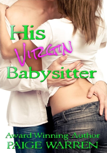 His Virgin Babysitter - Claiming the Virgin, #2 ebook by Paige Warren