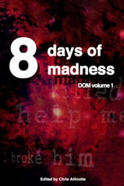 Eight Days of Madness ebook by Chris Allinotte
