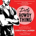 Dirty Rowdy Thing livre audio by Christina Lauren