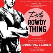 Dirty Rowdy Thing audiobook by Christina Lauren