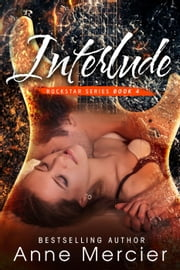 Interlude - Rockstar, #4 ebook by Anne Mercier
