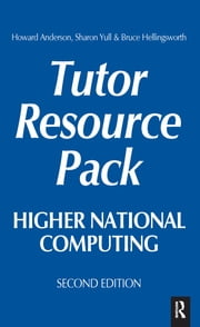 Higher National Computing Tutor Resource Pack ebook by Howard Anderson,Sharon Yull,Bruce Hellingsworth