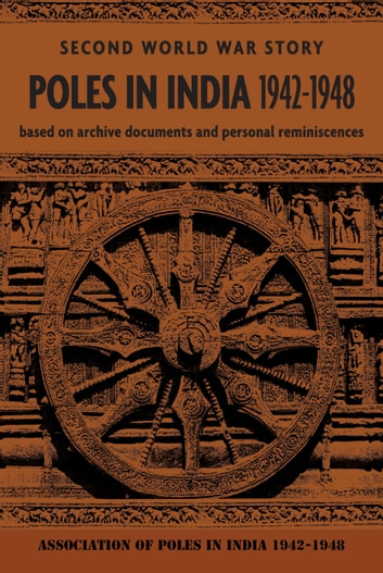 Poles in India 1942-1948 ebook by Association of Poles in India 1942-1948