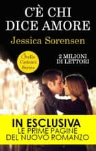 C'è chi dice amore ebook by Jessica Sorensen