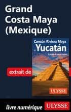Grand Costa Maya (Mexique) ebook by Collectif Ulysse