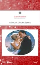 Bought - One Husband ebook by Diana Hamilton