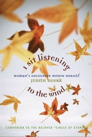 I Sit Listening to the Wind ebook by Judith Duerek