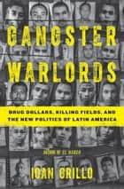 Gangster Warlords ebook by Ioan Grillo