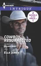 Cowboy Resurrected ebook by Elle James